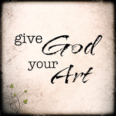Give God Your Art