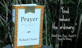 PrayerBook-Richard-foster-Praying-the-ordinary-chapter-15