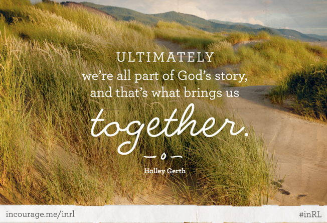 (in)RL 2014 - Holley Gerth - All Apart of God's Story