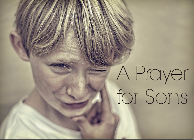 A Prayer for All the World's Sons {In Honor of the #RoyalBaby}
