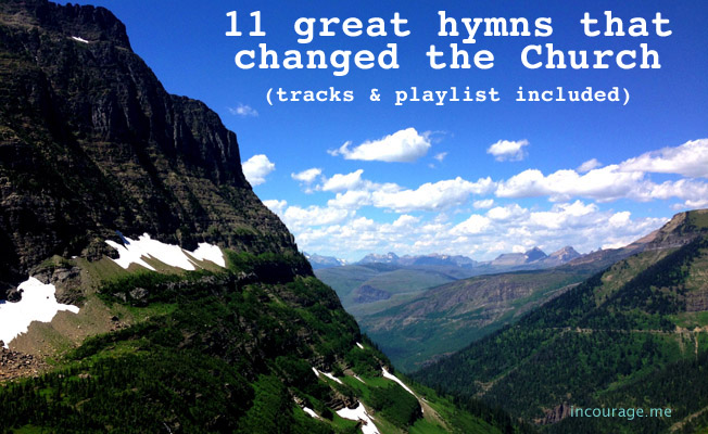 11 great hymns that changed the Church | incourage.me