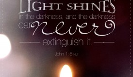 The Light Shines in the Darkness - incourage.me