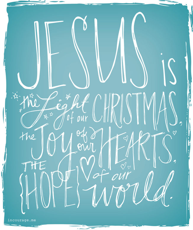 Jesus Is..the Light, Joy & Hope - incourage.me