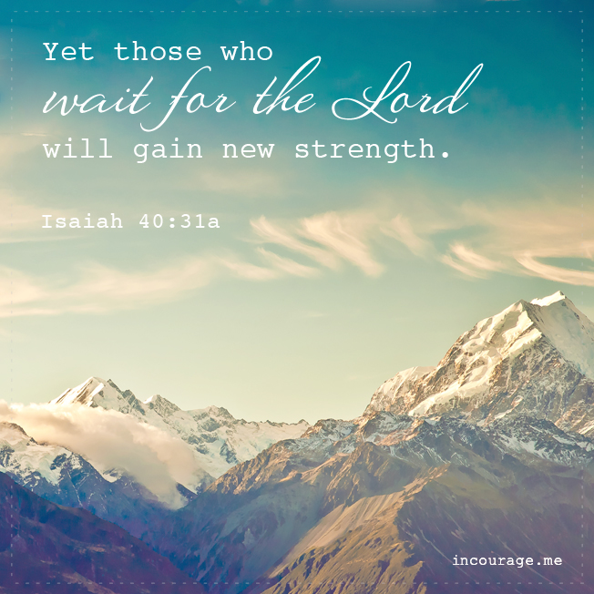Isaiah 40:31 - Sunday Scripture - incourage.me