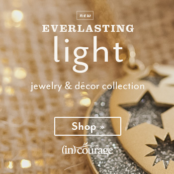 Introducing the Everlasting Light Collection - incourage.me/everlastinglight