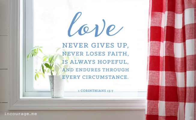 Love never gives up - incourage.me