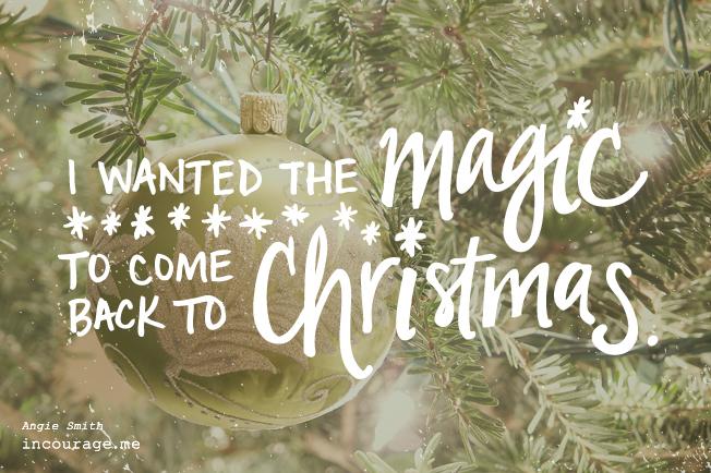 The magic of Christmas - incourage.me