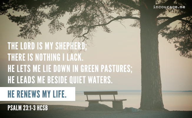 """He leads me beside quiet waters"" // incourage.me"