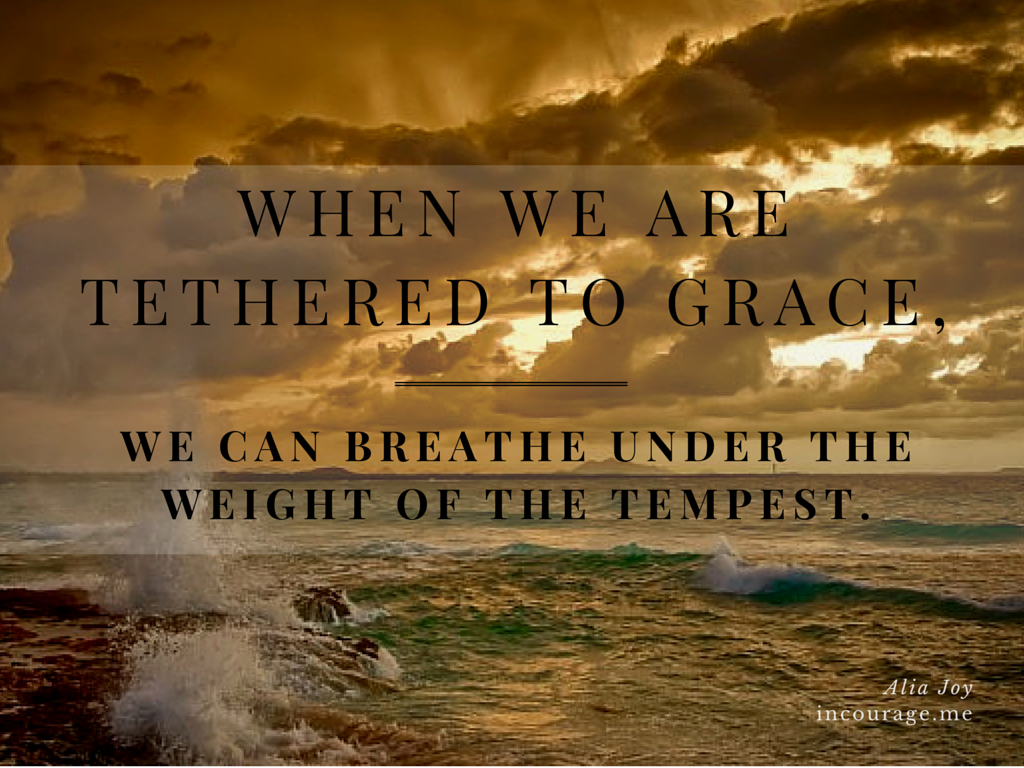 When we are tethered to Grace // Alia Joy // incourage.me