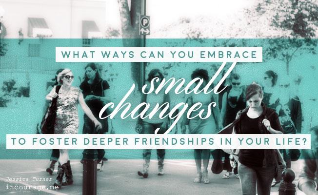 07102015_JessicaTurner_DeeperFriendships